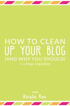 If you're at all like me, it's easy to let your blog get a little messy. That's why it's important to occasionally take the time to clean up your blog.