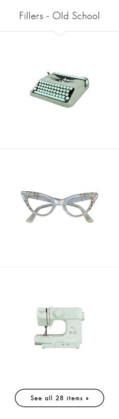 """Fillers - Old School"" by teabaq ❤ liked on Polyvore featuring fillers, blue fillers, decor, typewriters, stuff, accessories, eyewear, glasses, sunglasses and cat-eye glasses"