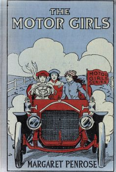 """The Motor Girls"" was published by Margaret Penrose in 1910. It is the first book in the series."