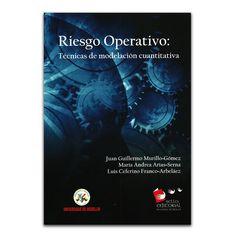 Riesgo operativo: técnicas de modelación cuantitativa – Autores Varios – Universidad de Medellín www.librosyeditores.com Editores y distribuidores