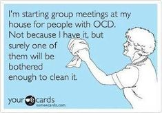 Not afflicted with OCD in any way