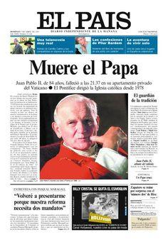 Muere el Papa Juan Pablo II. El País, Nacional, 03 abril 2005