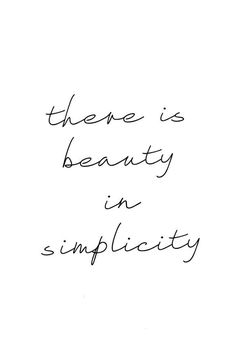 There is beauty in simplicity.