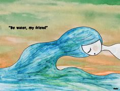 """viola': """"Be water, my friend"""""""