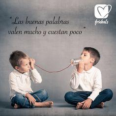 """""""Las buenas palabras valen mucho y cuestan poco"""", George Herbert. Desde pequeños buscamos nuevas formas de comunicarnos ¿por qué no hacerlo siempre de la mejor manera? ¡Feliz Lunes!"""