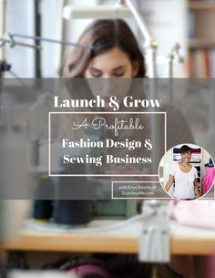 Launch Your Fashion Design & Sewing Business