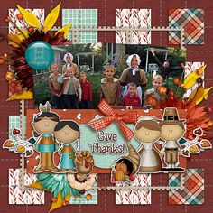 """I used WE GIVE THANKS from HOT FLASH DESIGNS found here:  http://www.digiscrapboutique.com/boutique/We-Give-Thanks-by-HotFlashDesigns.html and a template from a challenge site for this layout of this Thanksgiving.  The kids made their """"outfits"""" themselves!"""