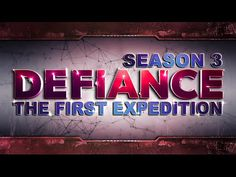 Defiance - [Season 3: The First Expedition]