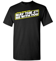 Star Wars May The 4th Be With You Tee Shirt T-Shirt Adult Kids  #geekchic #starwars #maythe4thbewithyou #geekygifts #Geek #gift #popculture #Nerd #maytheforth #nerdy