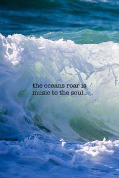 .The ocean roar is music to the soul. ☮ re-pinned by http://www.wfpblogs.com/author/southfloridah2o/