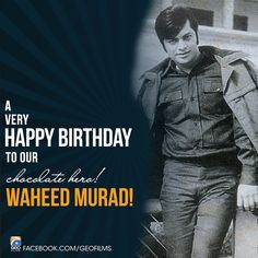 A very happily happening birthday to our original Pakistani cinema heart throb! Waheed Murad our chocolate hero   #HappyBirthday #GeoFilms #02October