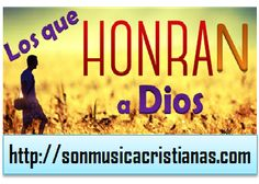 LOS QUE HONRAN A DIOS