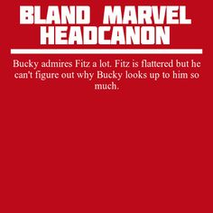 """"""" Bucky admires Fitz a lot. Fitz is flattered but he can't figure out why Bucky looks up to him so much. """""""
