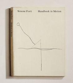 Cover Design l Simone Forti, Handbook in Motion. Buch Design, Publication Design, Print Layout, Design Graphique, Graphic Design Typography, Book Cover Design, Bookbinding, Editorial Design, Letterpress