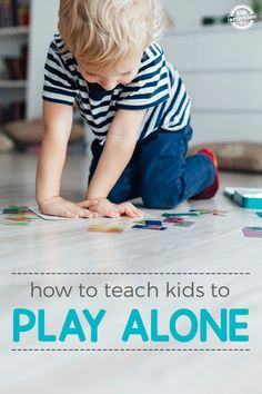 You can teach your kid to play alone with these steps. It is so important that your child learn to play alone.