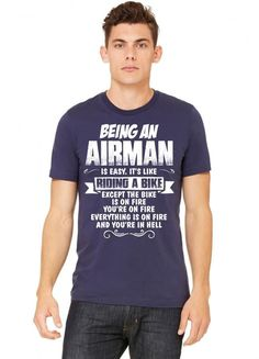 Being An Airman.... Tshirt