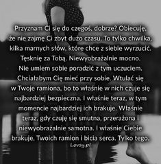 Przyznam Ci się do czegoś, dobrze? What Is Love, Love You, True Quotes, Motivational Quotes, Weekend Humor, Love Text, I Hate People, Fake Love, Couple Quotes