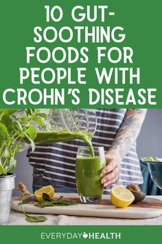Your Crohn's nutrition plan should be highly individualized, but these easy-to-digest foods may be a good place to start.