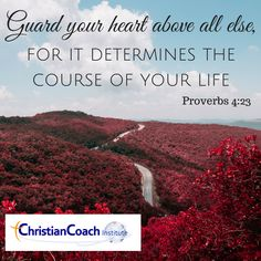 Guard your heart above all else, for it determines the course of your life.  Proverbs 4:23 #CCInstitute