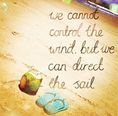 We Cannot Control the Wind life quotes wind sail control instagram instagram pictures instagram graphics instagram quotes direct