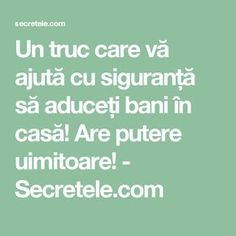 Un truc care vă ajută cu siguranță să aduceți bani în casă! Are putere uimitoare! - Secretele.com Cross Stitch Charts, Ayurveda, Feng Shui, Metabolism, Good To Know, The Secret, Health, Tips, Noroc