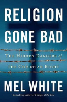 Religion Gone Bad: The Hidden Dangers of the Christian Right. I want to read...