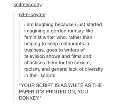 """Of course you don't put the minorities in a stereotypical role, you absolute donut"""