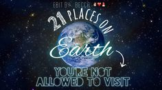 This tip has your name on it 21 Places On Earth You're Not Allowed To Visit