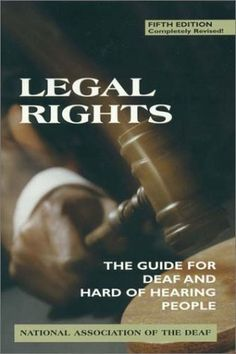 Legal Rights, 5th Ed.: The Guide for Deaf and Hard of Hearing People by National Association of the Deaf. $31.20