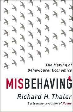 Misbehaving: The Making of Behavioural Economics: Richard H. Thaler Richard H Thaler: 9781846144035: Amazon.com: Books