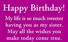Happy Birthday Wishes For Sister, Birthday Messages For Sister, Birthday Quotes For Sister Happy Birthday Dear Sister, Happy Birthday Best Friend Quotes, Birthday Messages For Sister, Message For Sister, Birthday Wish For Husband, Birthday Wishes For Boyfriend, Sister Birthday Quotes, Brother Birthday, Inspirational Birthday Message