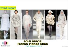 Sci-Fi Space Frozen Planet Alien#Fashion Trend for Fall Winter 2014 #Fall2014 #Fall2014Trends #FashionTrends2014