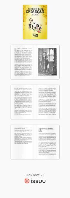Sermões para Crianças  escrito por J.C.Ryle e lançado em 1869! contem sete sermões escritos e pregados especialmente para crianças; com prefácio do bispo Walter McAlister