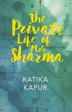 The Private Life of Mrs Sharma [Paperback] [Dec 13, 2016] Kapur, Ratika]