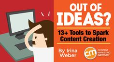 These 13+ tools can help spark ideas for new, engaging, and relevant content – Content Marketing Institute