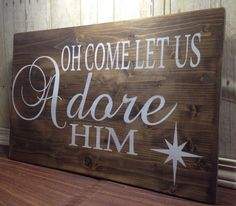 Oh come let us adore him  Christian Christmas wood sign. This would make a beautiful addition to your Christmas décor. Approximately 21 x 14