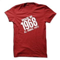 MADE IN 1968 ALL ORIGINAL PARTS T-shirt and Hoodie - Bo - #hoodie tutorial #hoodie ideas. ORDER NOW => https://www.sunfrog.com/Birth-Years/MADE-IN-1968-ALL-ORIGINAL-PARTS-T-shirt-and-Hoodie--Born-in-1968-shirt.html?68278