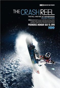 The Crash Reel: The Fall and Snowboarder Kevin Pearce. #inspiring