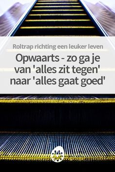 Zo stap je op de roltrap richting een leuker leven! Good To Know, Feel Good, Anti Stress, Good Mood, Live Life, Happy Life, No Time For Me, Coaching, Mindfulness