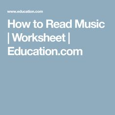 How to Read Music   Worksheet   Education.com
