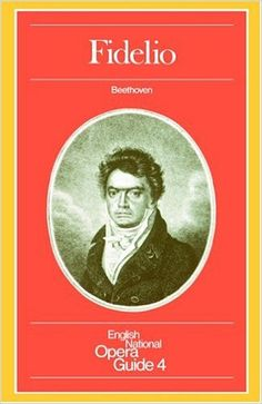 Fidelio: English National Opera Guide 4 (English National Opera Guides): Beethoven, Nicholas John: 9780714538235: Amazon.com: Books Marketed and sold by The LAAYR Group Marketing and Web Solutions www.laayrgroup.wixsite.com/thelaayrgroup