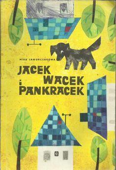 Illustration by: Juliusz Makowski, Title: Jacek, Wacek i Pankracek; Author: Mira Jaworczakowa