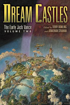 """Read """"Dream Castles: The Early Jack Vance, Volume Two"""" by Jack Vance available from Rakuten Kobo. Like the professional wizards and sorcerers he so often writes about, Jack Vance has long been a master magician when it. Classic Sci Fi Books, Science Fiction Books, Human Condition, Fantasy Books, The Magicians, Storytelling, Ebooks, Comic Books, Author"""