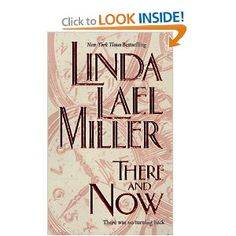 There And Now by Linda Lael Miller. I REALLY LOVED THIS BOOK.