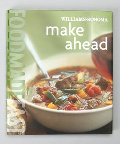 Take a look at this Food Made Fast: Make Ahead Hardcover by Williams-Sonoma Cookbooks on #zulily today!