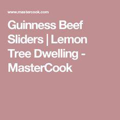 Guinness Beef Sliders | Lemon Tree Dwelling - MasterCook