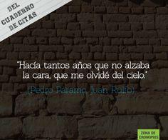 Del cuaderno de citas: Pedro Páramo http://zonadecronopios.wordpress.com/2013/01/24/del-cuaderno-de-citas-pedro-paramo/