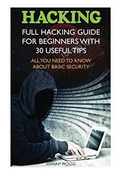 Hacking: Full Hacking Guide for Beginners With 30 Useful Tips. All You Need To Know About Basic Security. Overview: (How to Hack, Computer Hacking, Hacking for Beginners, . Life Hacks Computer, Computer Coding, Computer Internet, Computer Programming, Computer Hacking, Hack Internet, Computer Forensics, Programming Humor, Android Phone Hacks