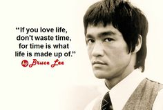 """""""If you love life, don't waste time, for time is what life is made up of."""" - #BruceLee"""