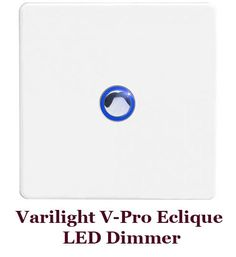 Varilight came out with their V-Pro Eclique range of LED dimmers, offering one or more touch LED dimmers on a flat plate for remote dimming the LED lights. They come with a tactile touch button with a blue LED glow surrounding it, and they pride of dimming mains voltage, ESL's, GU10, and almost all low voltage applications, as well as most good quality dimmable LEDs. The most recommended #LED #dimmer out there.